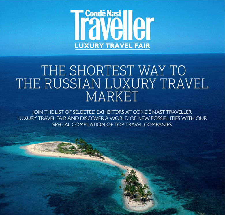 The World №1 Travel Magazine premiere the Cond� Nast Traveller Luxury Travel Fair in Russia.
