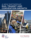 Report Cover - A New Partnership: Rail Transit and Convention Growth