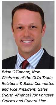 Brian O'Connor, New Chairman of the CLIA Trade Relations & Sales Committee and Vice President, Sales (North America) for Princess Cruises and Cunard Line