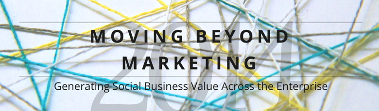 Cover from Report - Moving Beyond Marketing: Generating Social Business Value Across the Enterprise