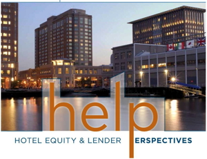 Hotel Equity & Lender Perspectives (HELP) Conference
