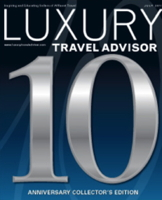 Cover of Luxury Travel Advisor 10th Anniversary Edition