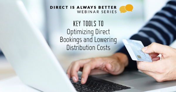 Promotional image for 'Key Tools to Optimizing Direct Bookings and Lowering Distributions Costs' webinar