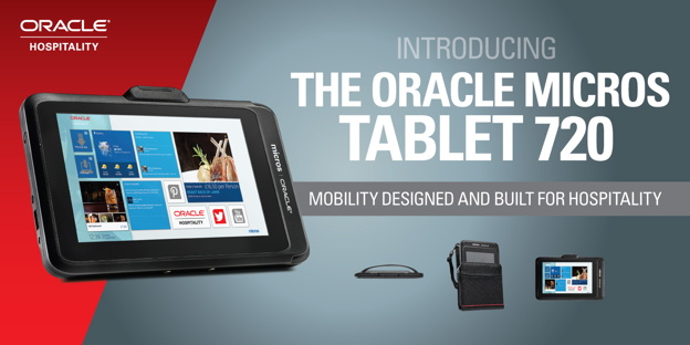 The Oracle MICROS Tablet 720: Mobility Designed for the Hospitality Industry