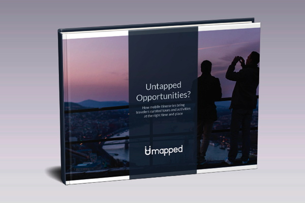 ebook cover - Untapped Opportunities: How Mobile Itineraries Bring Travelers Curated Tours and Activities at the Right Time and Place