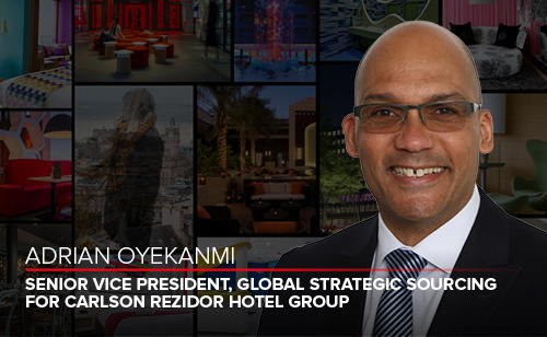 Adrian Oyekanmi - Senior Vice President Global Strategic Sourcing - Carlson Rezidor Hotel Group