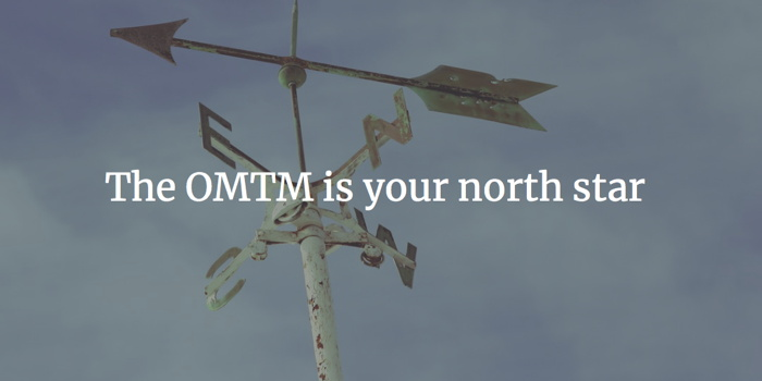 Graphic with the text 'OMTM is your north star'